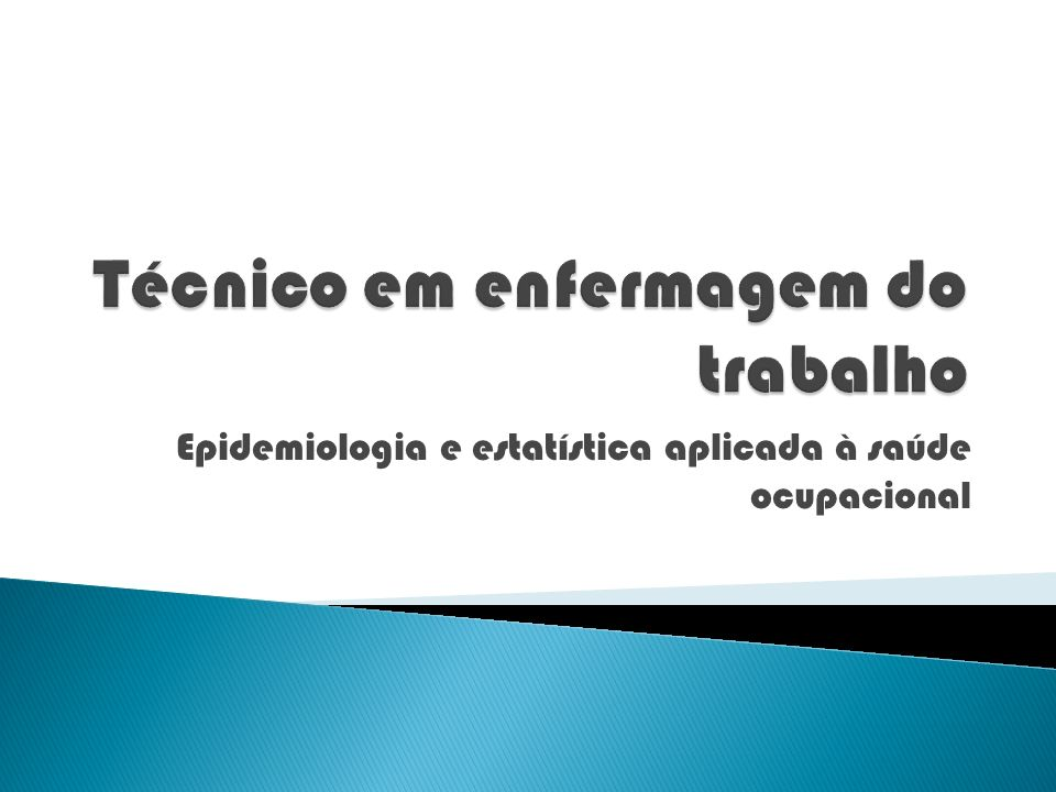 Epidemiologia e estatística aplicada à saúde ocupacional