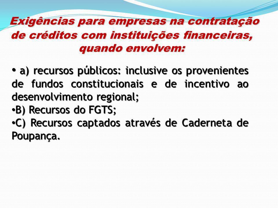 Exigências para empresas na contratação de créditos com instituições financeiras, quando envolvem: Exigências para empresas na contratação de créditos