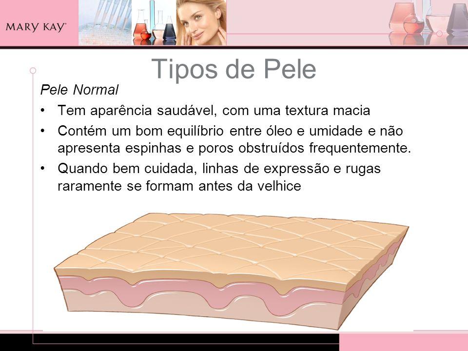 Tipos de Pele Pele Normal Tem aparência saudável, com uma textura macia Contém um bom equilíbrio entre óleo e umidade e não apresenta espinhas e poros