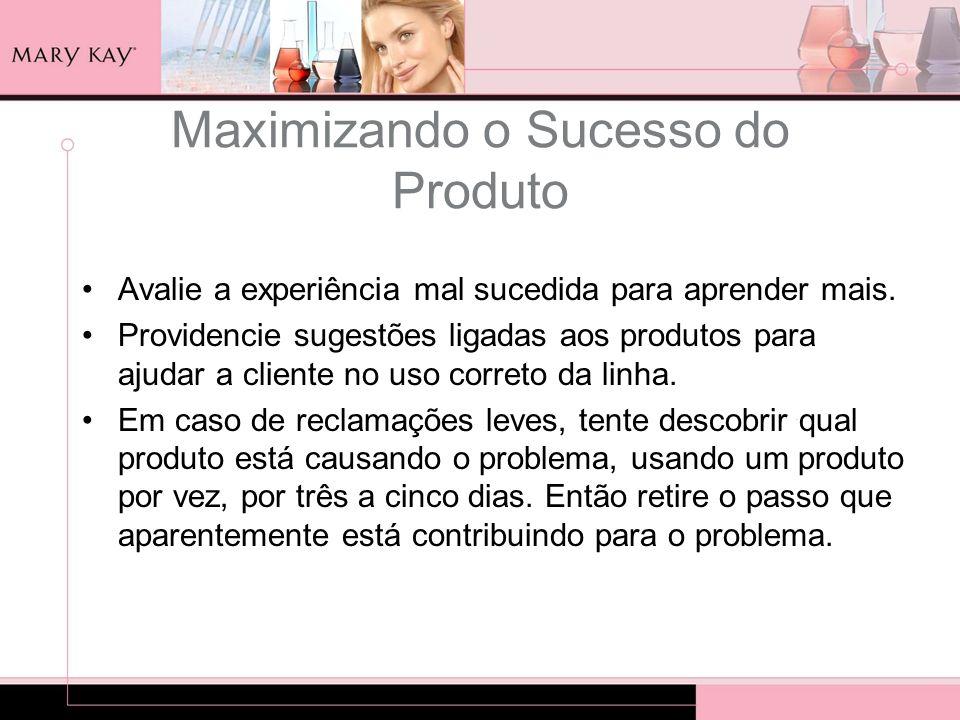 Maximizando o Sucesso do Produto Avalie a experiência mal sucedida para aprender mais. Providencie sugestões ligadas aos produtos para ajudar a client