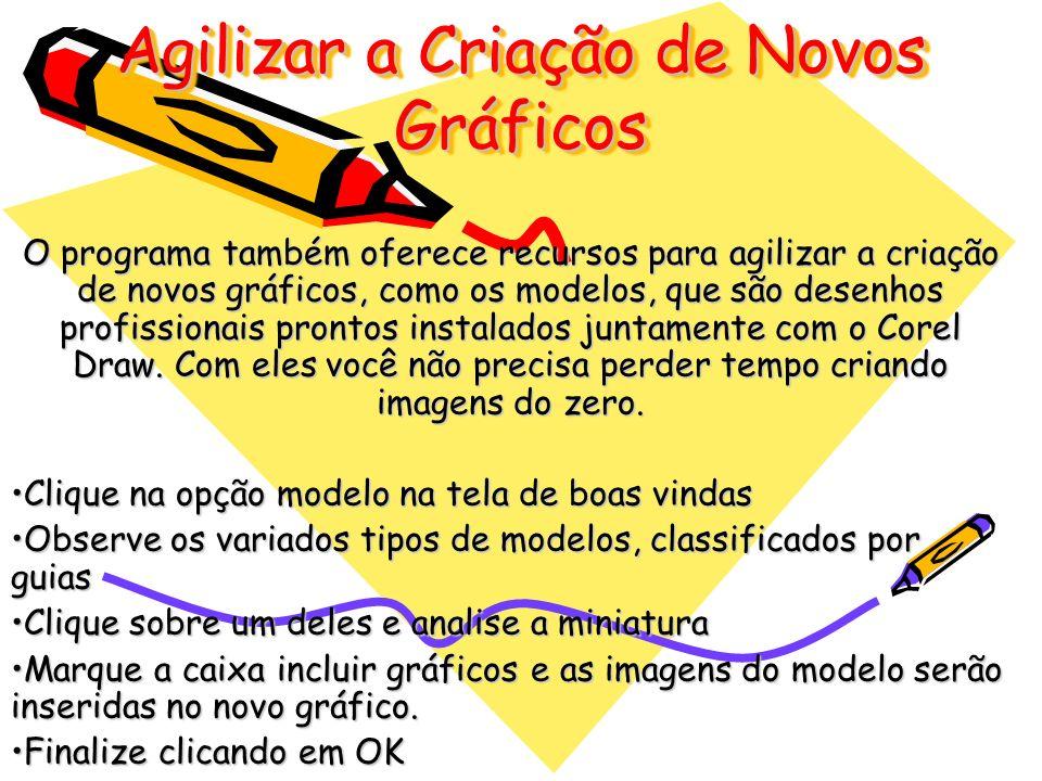 Agilizar a Criação de Novos Gráficos O programa também oferece recursos para agilizar a criação de novos gráficos, como os modelos, que são desenhos p