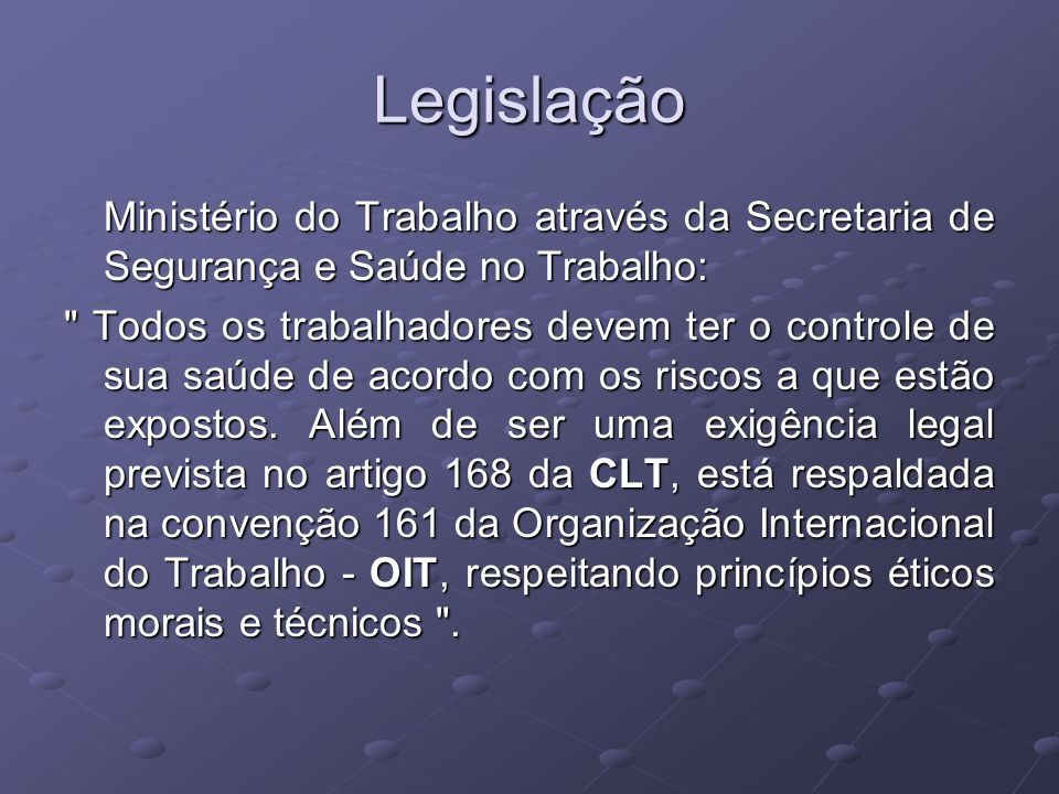Legislação Ministério do Trabalho através da Secretaria de Segurança e Saúde no Trabalho: