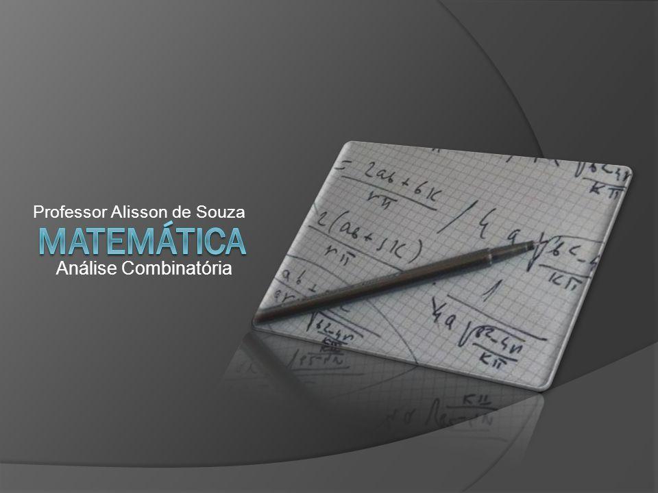 A análise combinatória Procura resolver problemas de contagem.