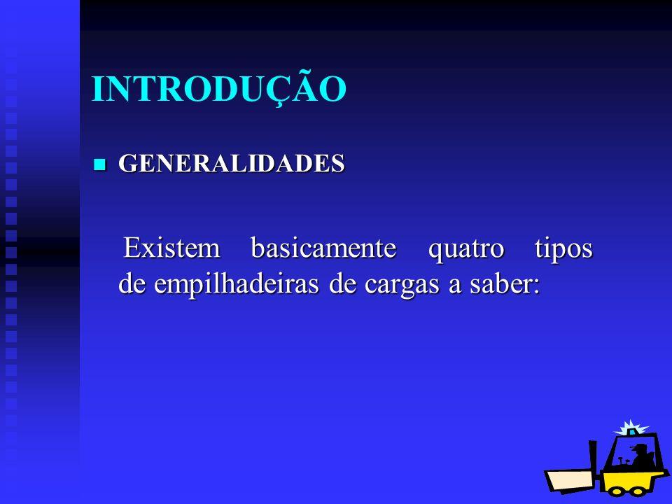 4 TIPOS DE EMPILHADEIRAS Gasolina; Gasolina; Diesel; Diesel; Elétrica; Elétrica; GLP GLP IMPORTANTE Para ambientes confinados somente deverá ser utilizadas as empilhadeiras elétricas.