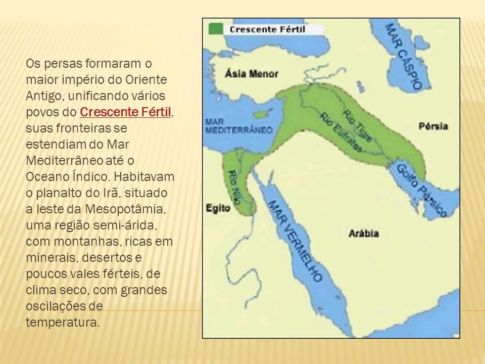 Os persas formaram o maior império do Oriente Antigo, unificando vários povos do Crescente Fértil, suas fronteiras se estendiam do Mar Mediterrâneo at