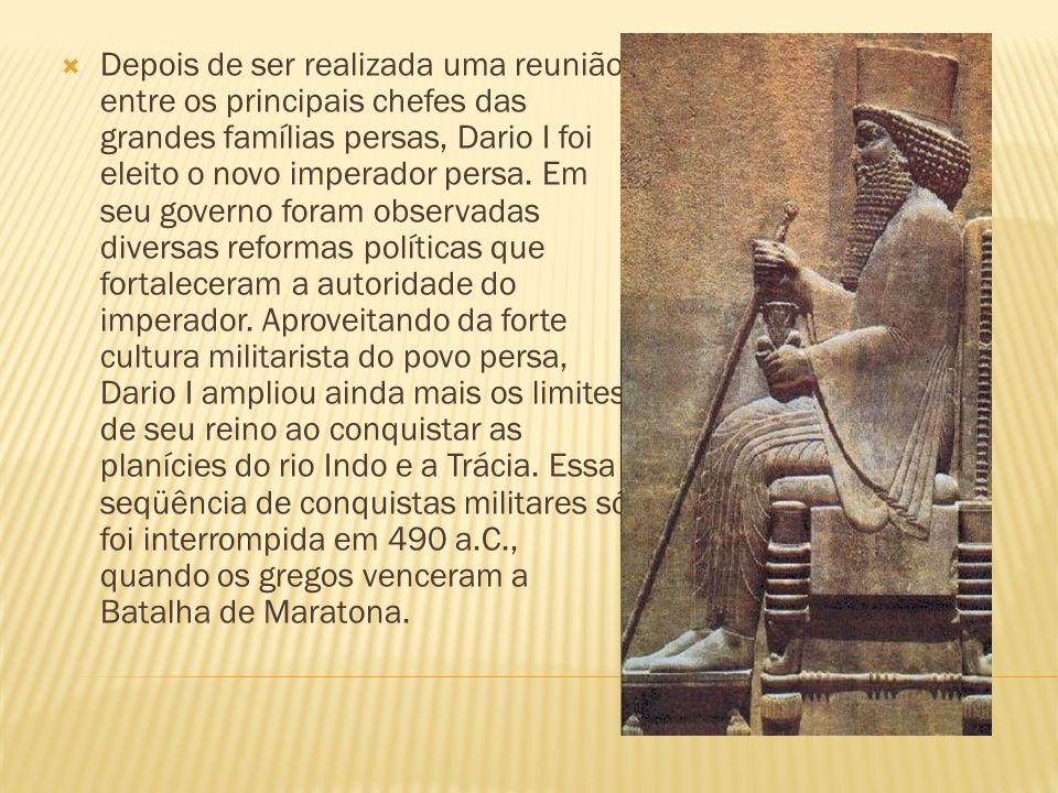Depois de ser realizada uma reunião entre os principais chefes das grandes famílias persas, Dario I foi eleito o novo imperador persa. Em seu governo