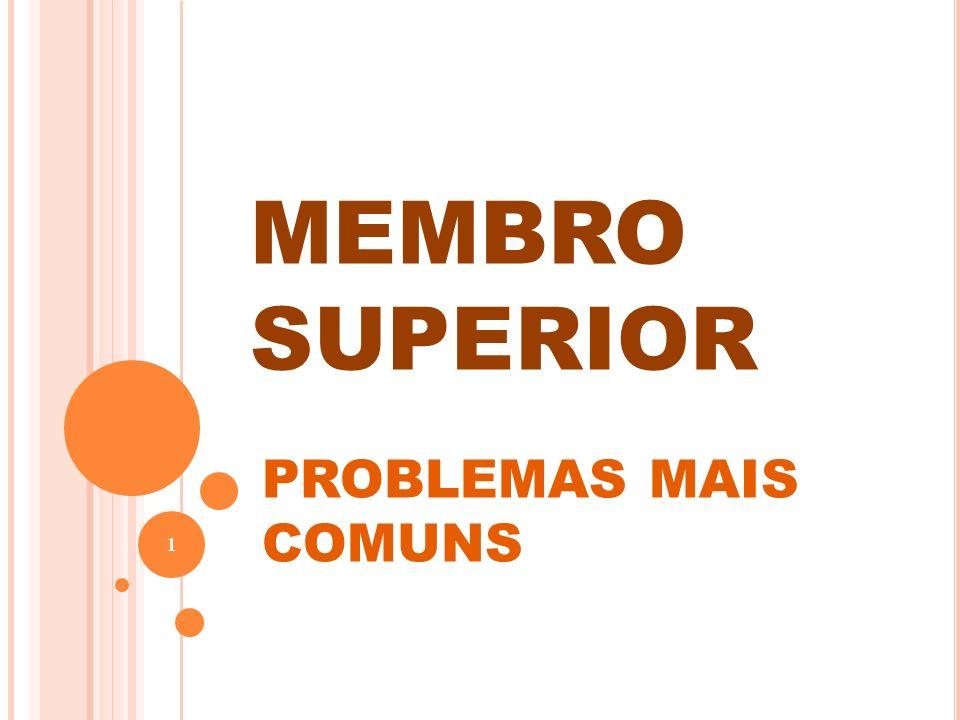 MEMBRO SUPERIOR PROBLEMAS MAIS COMUNS 1