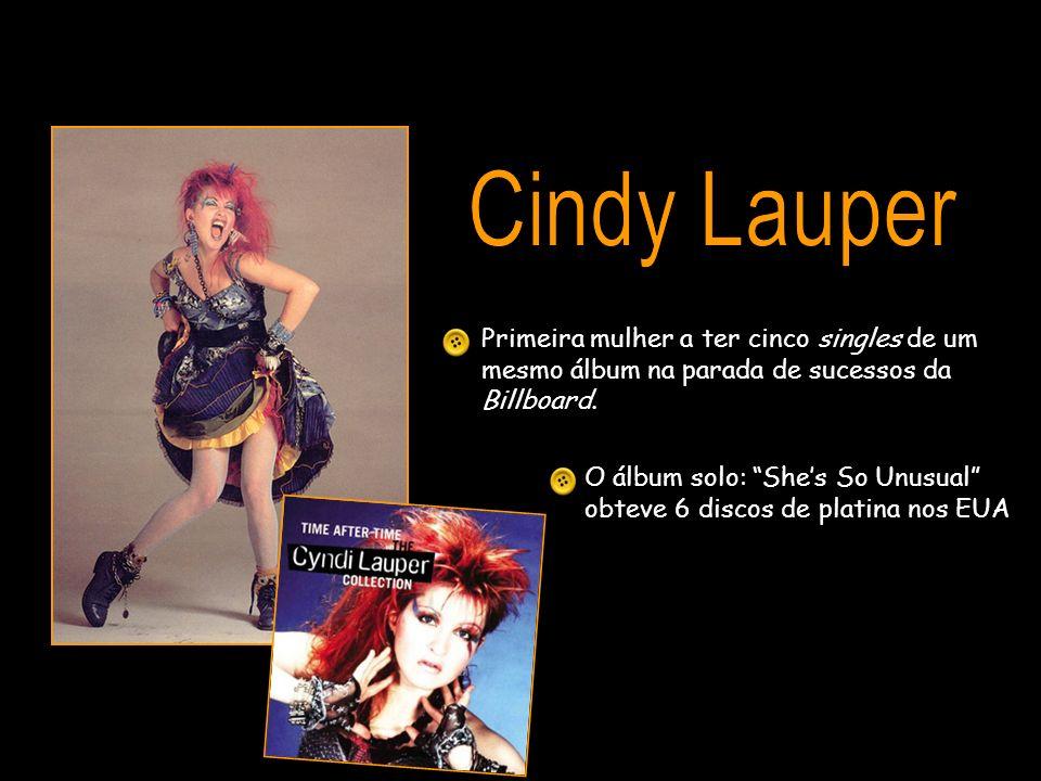 Primeira mulher a ter cinco singles de um mesmo álbum na parada de sucessos da Billboard. O álbum solo: Shes So Unusual obteve 6 discos de platina nos
