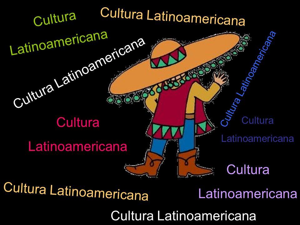 Cultura Latinoamericana Cultura Latinoamericana Cultura Latinoamericana Cultura Latinoamericana Cultura Latinoamericana Cultura Latinoamericana Cultur