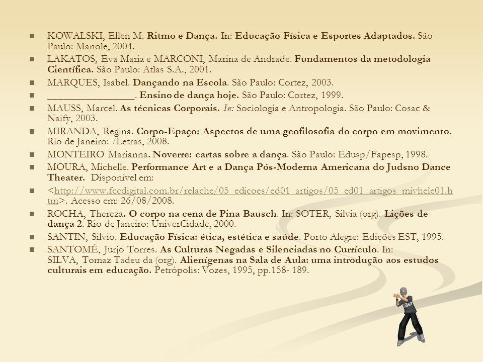 KOWALSKI, Ellen M. Ritmo e Dança. In: Educação Física e Esportes Adaptados. São Paulo: Manole, 2004. LAKATOS, Eva Maria e MARCONI, Marina de Andrade.