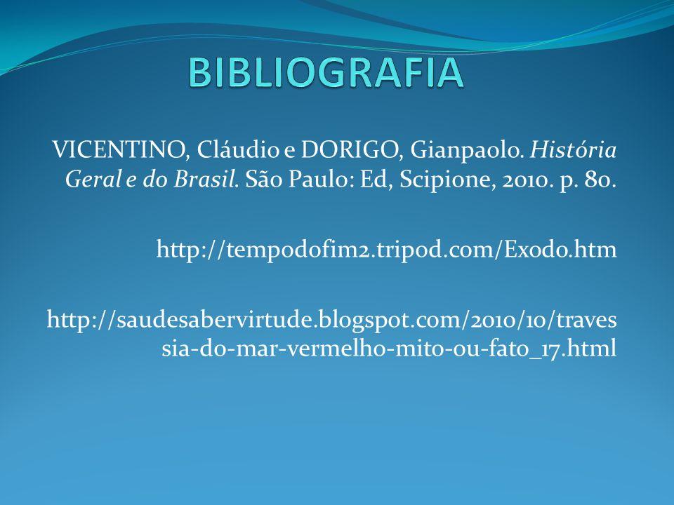 VICENTINO, Cláudio e DORIGO, Gianpaolo. História Geral e do Brasil. São Paulo: Ed, Scipione, 2010. p. 80. http://tempodofim2.tripod.com/Exodo.htm http
