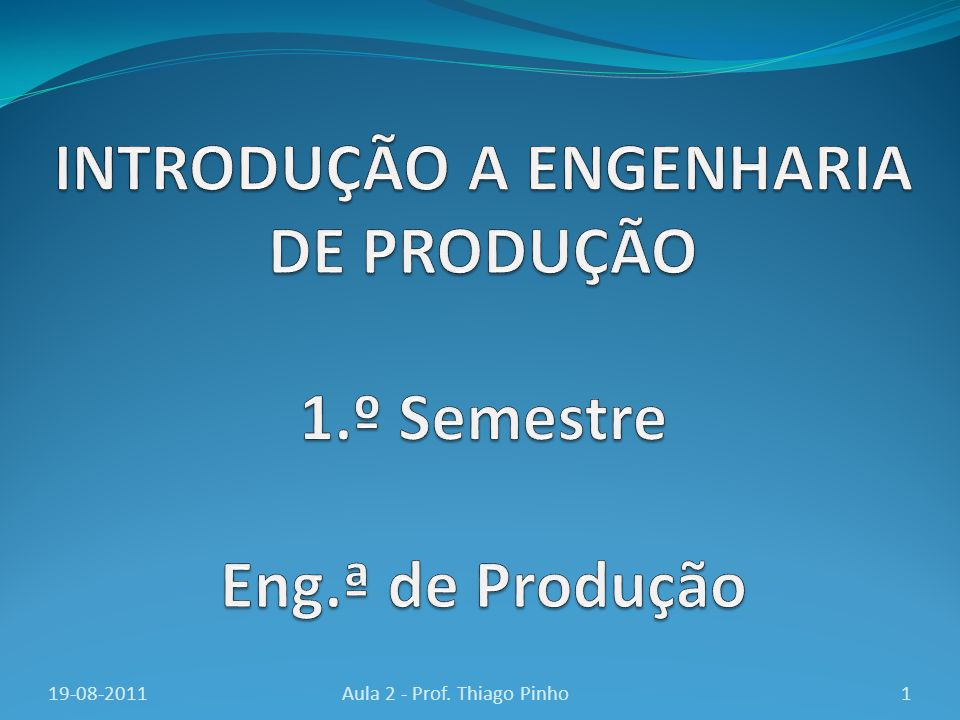 19-08-20111Aula 2 - Prof. Thiago Pinho