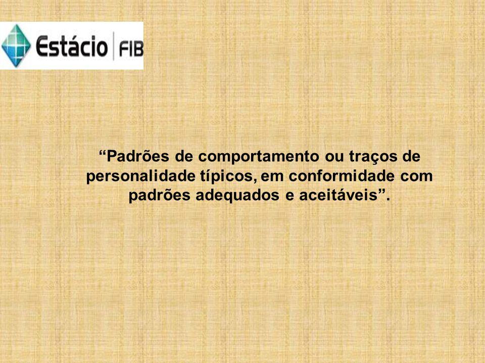 Padrões de comportamento ou traços de personalidade típicos, em conformidade com padrões adequados e aceitáveis.