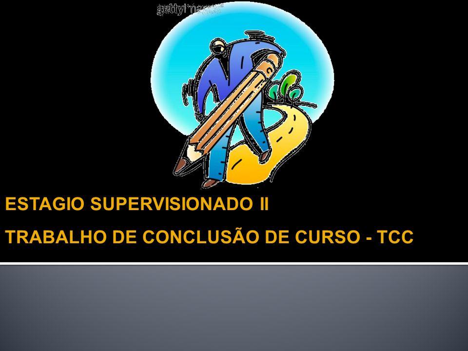 ESTAGIO SUPERVISIONADO II TRABALHO DE CONCLUSÃO DE CURSO - TCC