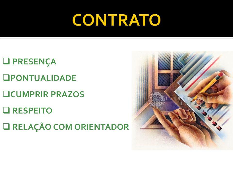 CONTRATOCONTRATO PRESENÇA PONTUALIDADE CUMPRIR PRAZOS RESPEITO RELAÇÃO COM ORIENTADOR