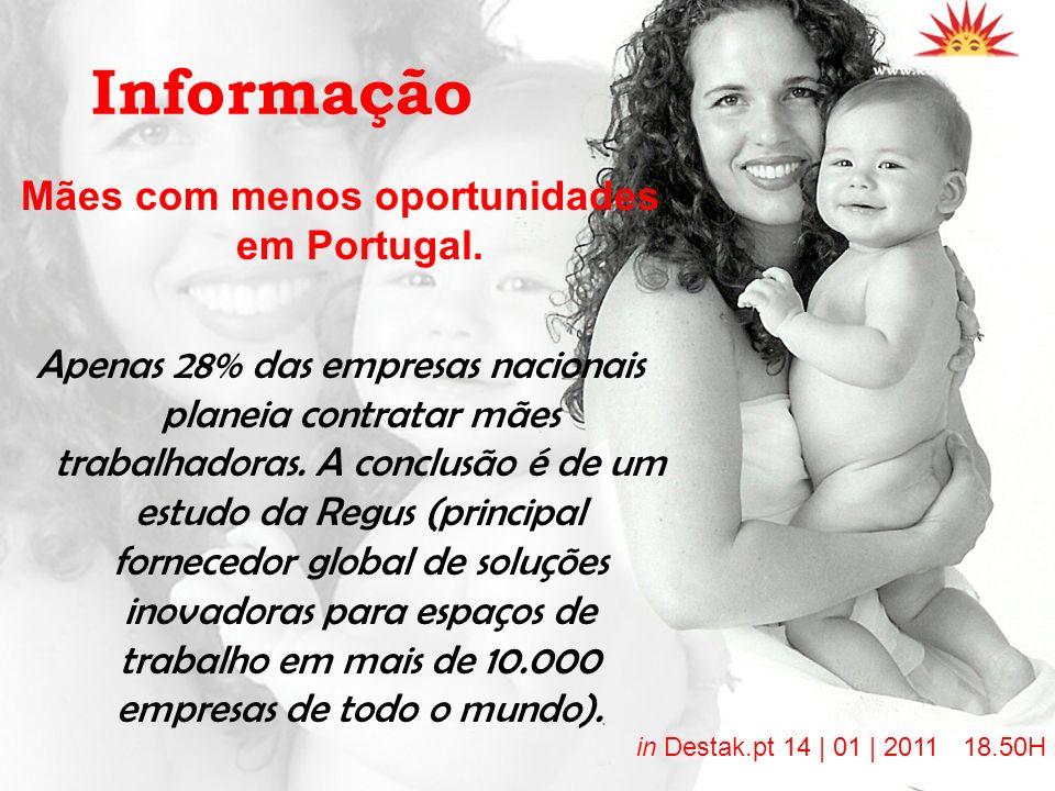 Informação Mães com menos oportunidades em Portugal. Apenas 28% das empresas nacionais planeia contratar mães trabalhadoras. A conclusão é de um estud