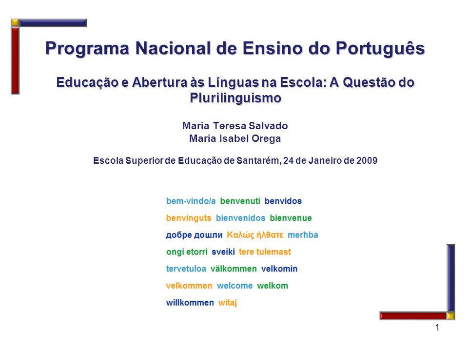 Programa Nacional de Ensino do Português Educação e Abertura às Línguas na Escola: A Questão do Plurilinguismo Programa Nacional de Ensino do Portuguê