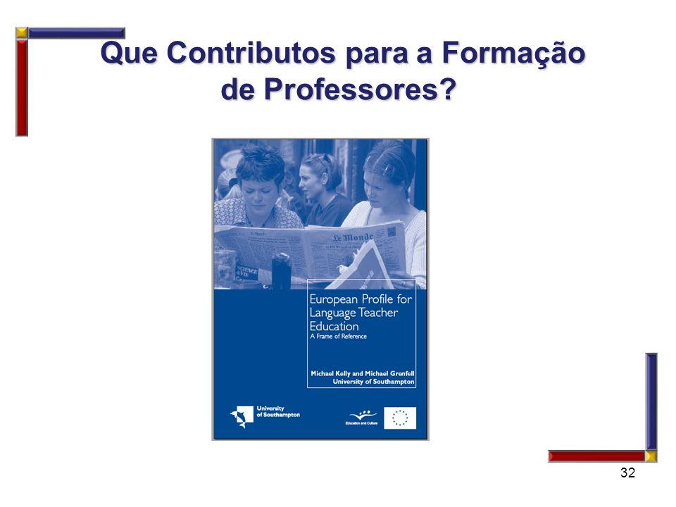 32 Que Contributos para a Formação de Professores? Que Contributos para a Formação de Professores?