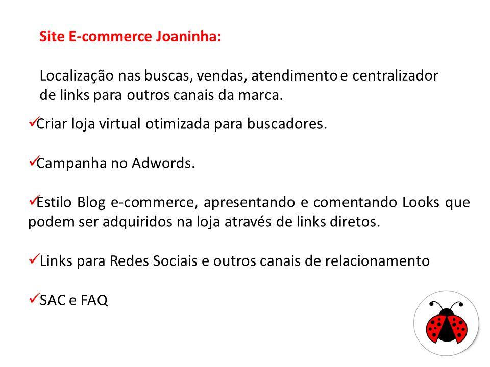 Site E-commerce Joaninha: Localização nas buscas, vendas, atendimento e centralizador de links para outros canais da marca. Criar loja virtual otimiza