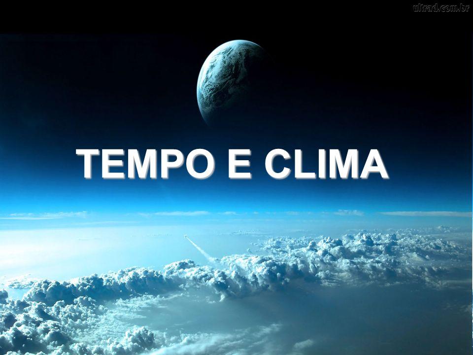 Tempo e clima não são sinônimos TEMPOCLIMA Comportamento atual da atmosfera Comportamento duradouro da atmosfera Temperatura máxima do diaClassificação climática