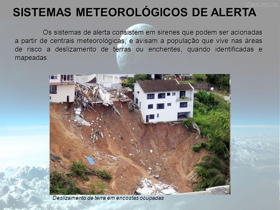 SISTEMAS METEOROLÓGICOS DE ALERTA Os sistemas de alerta consistem em sirenes que podem ser acionadas a partir de centrais meteorológicas, e avisam a p