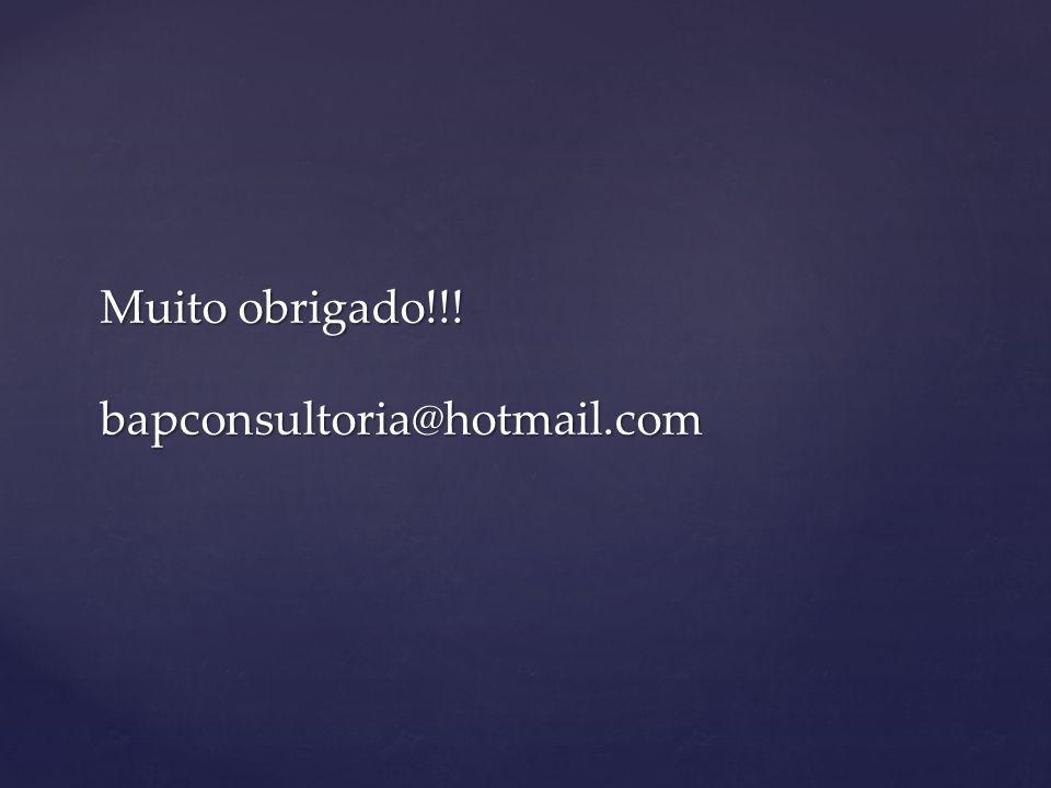 Muito obrigado!!! bapconsultoria@hotmail.com