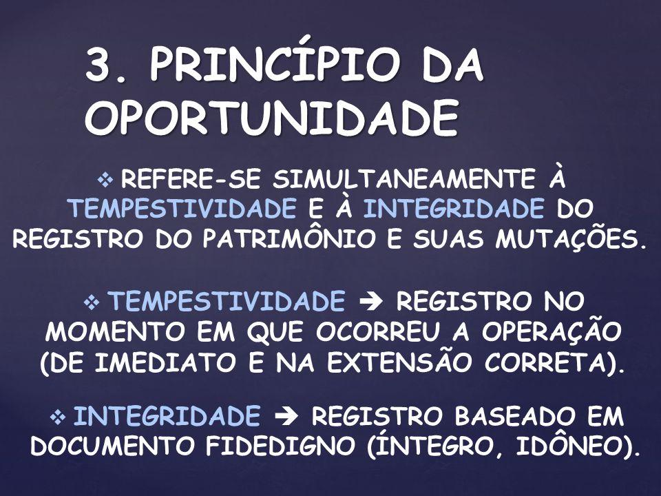 4.PRINCÍPIO DO REGISTRO PELO VALOR ORIGINAL OS COMPONENTES PATRIMONIAIS SERÃO REGISTRADOS PELOS VALORES ORIGINAIS DAS RESPECTIVAS TRANSAÇÕES.