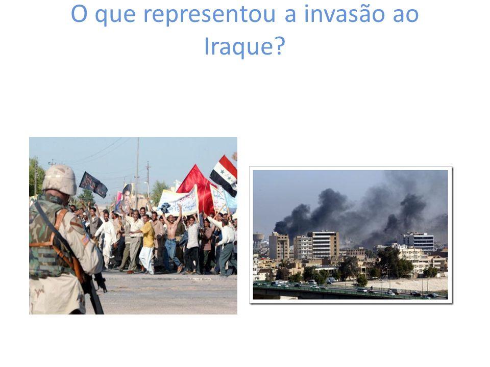O que representou a invasão ao Iraque?