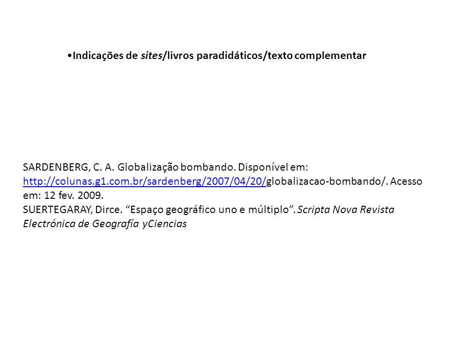 SARDENBERG, C. A. Globalização bombando. Disponível em: http://colunas.g1.com.br/sardenberg/2007/04/20/globalizacao-bombando/. Acesso em: 12 fev. 2009