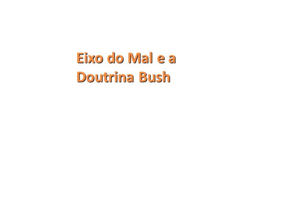Eixo do Mal e a Doutrina Bush