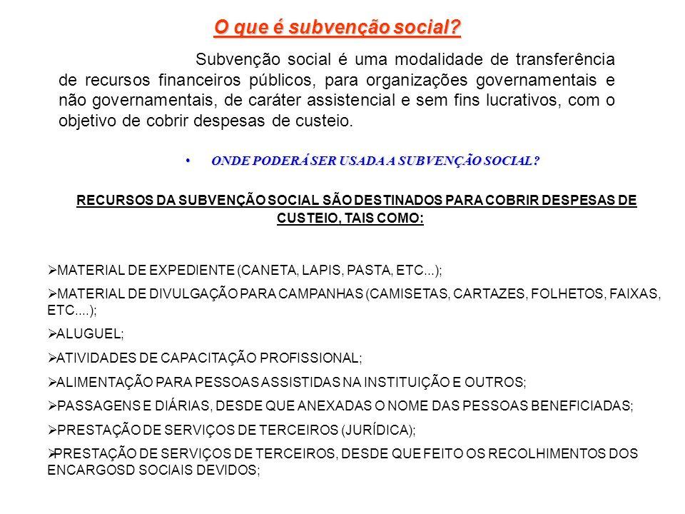 O que é subvenção social? Subvenção social é uma modalidade de transferência de recursos financeiros públicos, para organizações governamentais e não