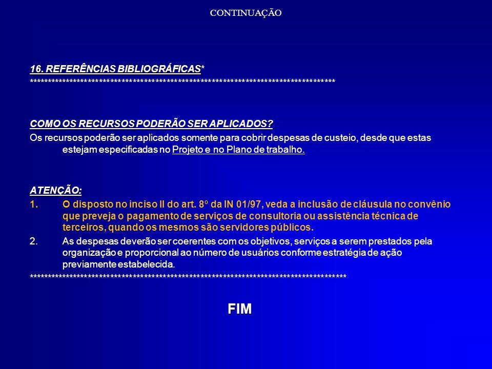CONTINUAÇÃO 16. REFERÊNCIAS BIBLIOGRÁFICAS 16. REFERÊNCIAS BIBLIOGRÁFICAS* ***************************************************************************