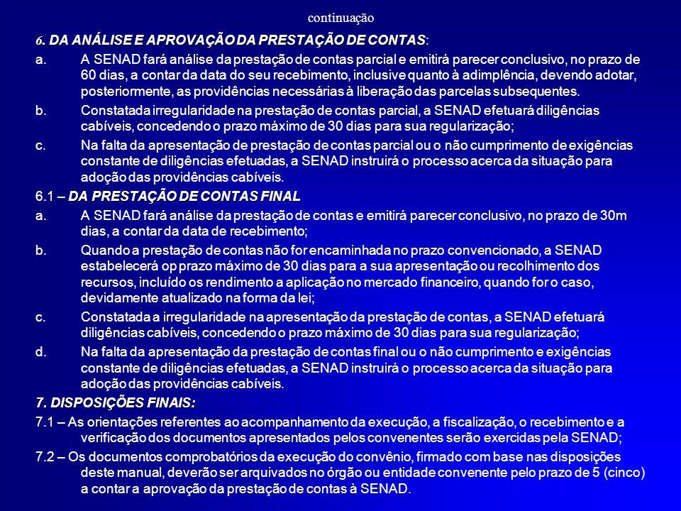 www.subvencao@planal.gov.br CONTATOS COM A SENAD SUBVENÇÃO SOCIAL www.subvencao@planal.gov.br EQUIPE DE SUBVENÇÃO SOCIAL: Marcia Lopes Coordenadora de Gestão de Projetos de subvenção social Telefone: (0XX61) 3411 3244; Manoel Teles de Menezes Neto – (0XX61) 3411 3256; Marcelo – (0XX61) 3411 2997; Hebert – (0XX61) 3411 2727; Leandro – (0XX61) 3411 2130; Daniela – (0XX61) 3411 2943.