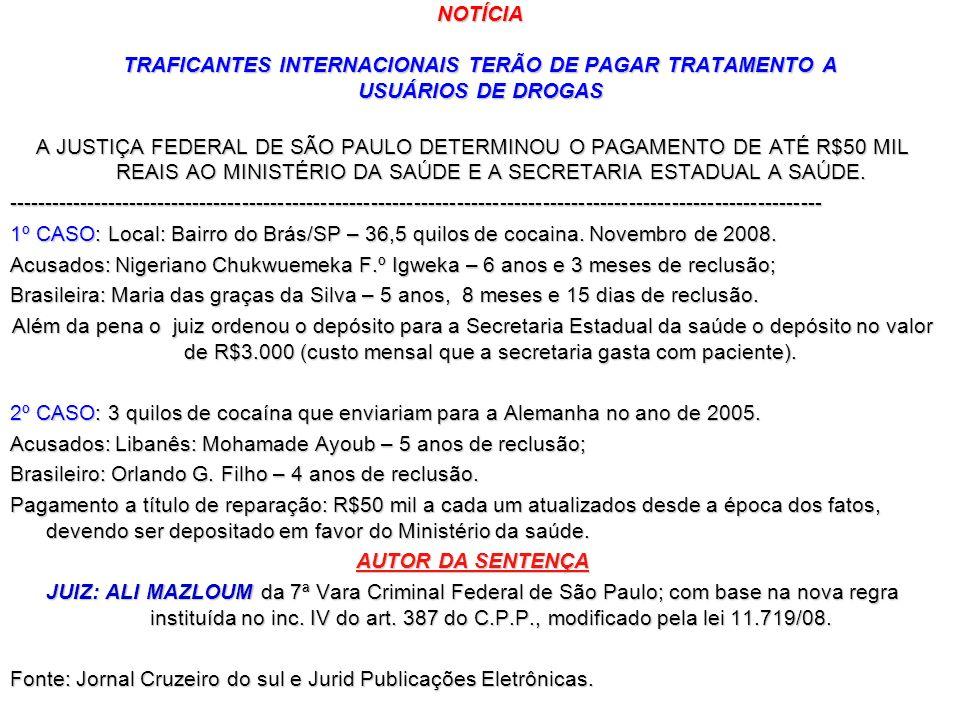 NOTÍCIA TRAFICANTES INTERNACIONAIS TERÃO DE PAGAR TRATAMENTO A USUÁRIOS DE DROGAS A JUSTIÇA FEDERAL DE SÃO PAULO DETERMINOU O PAGAMENTO DE ATÉ R$50 MI