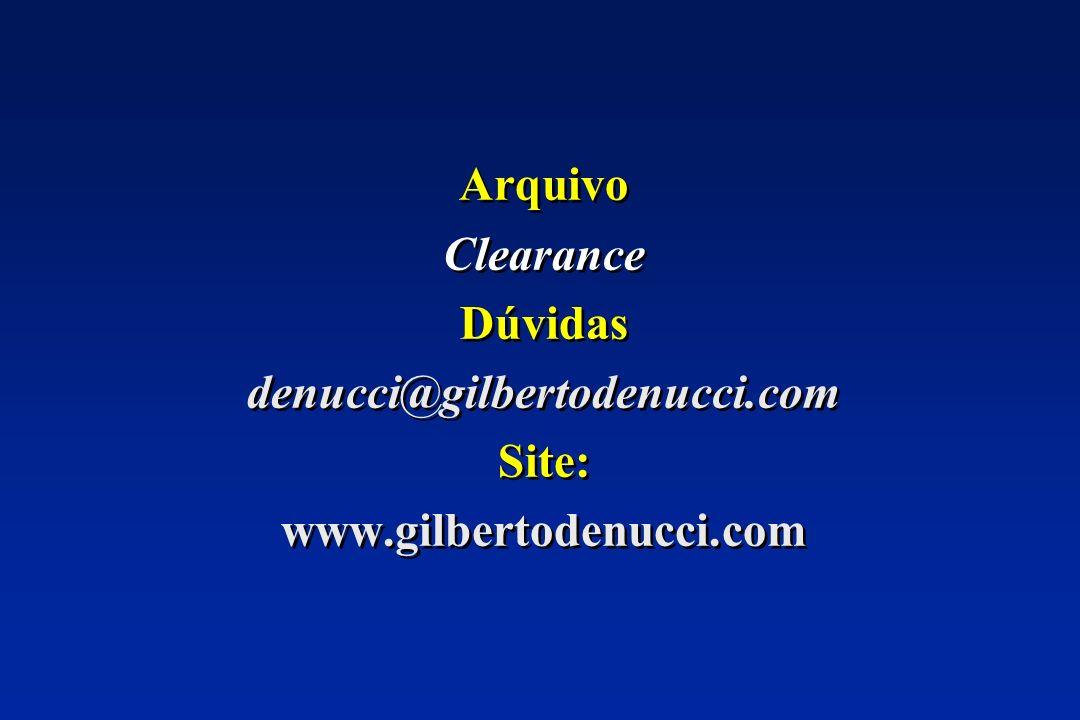 Arquivo Clearance Dúvidas denucci@gilbertodenucci.com Site: www.gilbertodenucci.com Arquivo Clearance Dúvidas denucci@gilbertodenucci.com Site: www.gi