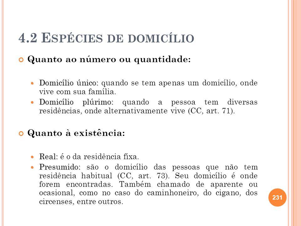 4.2 E SPÉCIES DE DOMICÍLIO Quanto ao número ou quantidade: Domicílio único: Domicílio único: quando se tem apenas um domicílio, onde vive com sua famí