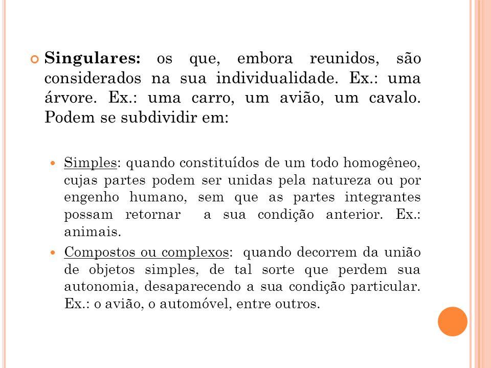 Singulares: os que, embora reunidos, são considerados na sua individualidade. Ex.: uma árvore. Ex.: uma carro, um avião, um cavalo. Podem se subdividi