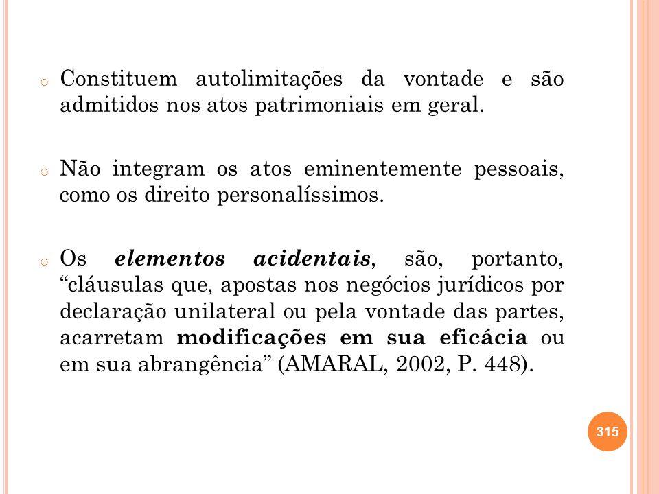 o Constituem autolimitações da vontade e são admitidos nos atos patrimoniais em geral. o Não integram os atos eminentemente pessoais, como os direito