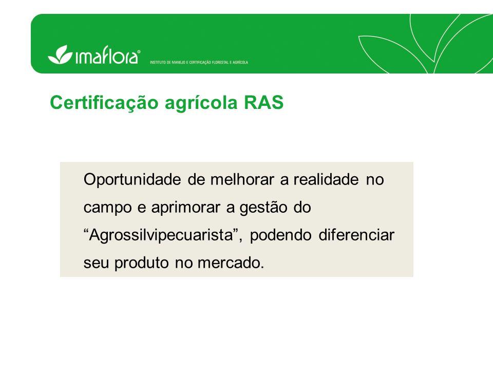 Oportunidade de melhorar a realidade no campo e aprimorar a gestão do Agrossilvipecuarista, podendo diferenciar seu produto no mercado. Certificação a