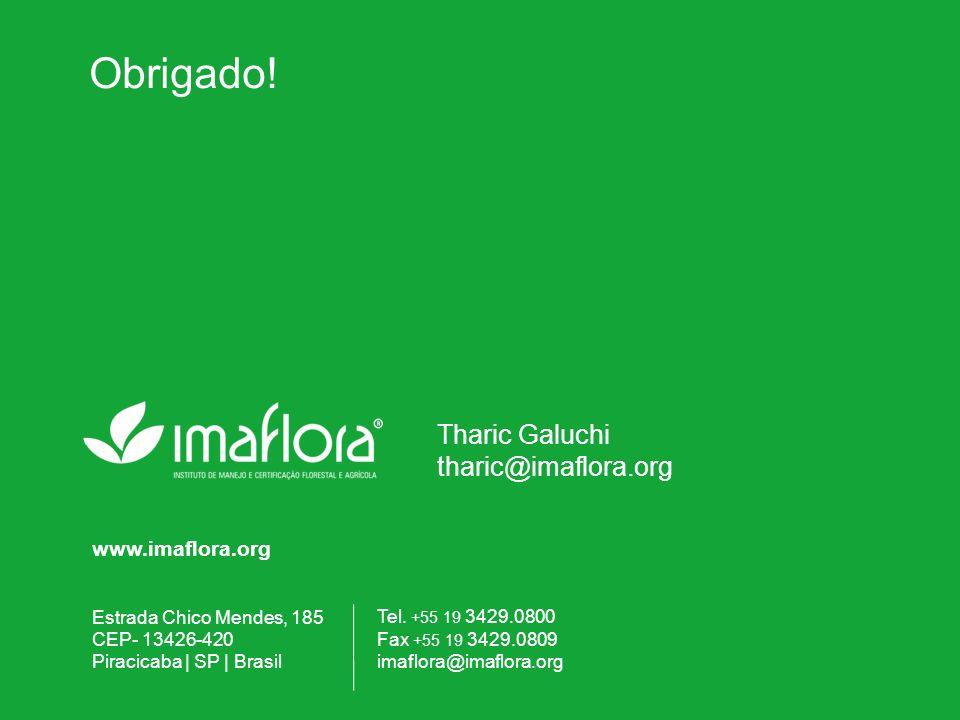 www.imaflora.org Estrada Chico Mendes, 185 CEP- 13426-420 Piracicaba | SP | Brasil Tel. +55 19 3429.0800 Fax +55 19 3429.0809 imaflora@imaflora.org Ob