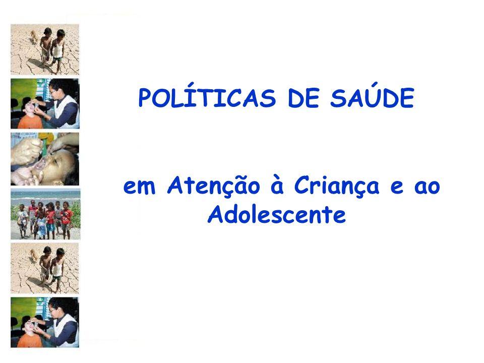 POLÍTICAS DE SAÚDE em Atenção à Criança e ao Adolescente