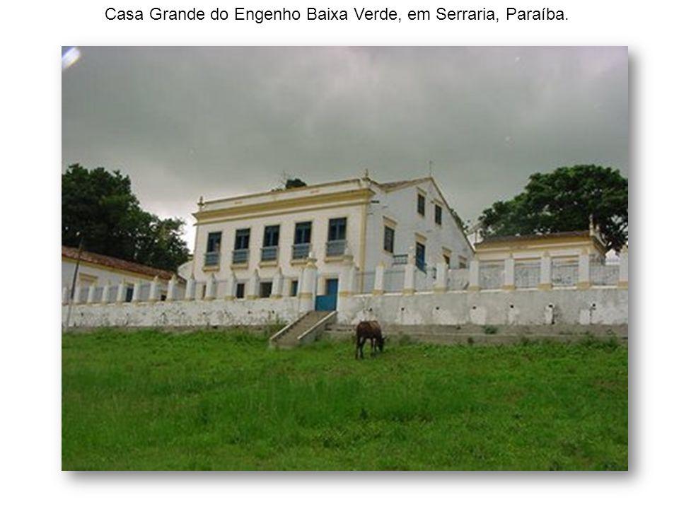 Casa Grande do Engenho Baixa Verde, em Serraria, Paraíba.