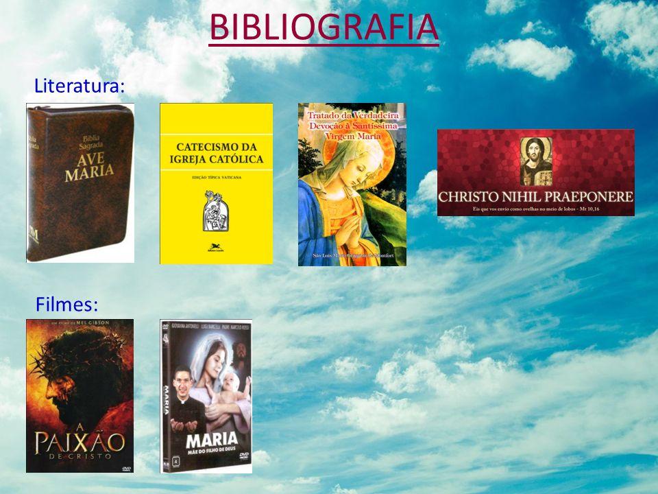 BIBLIOGRAFIA Filmes: Literatura:
