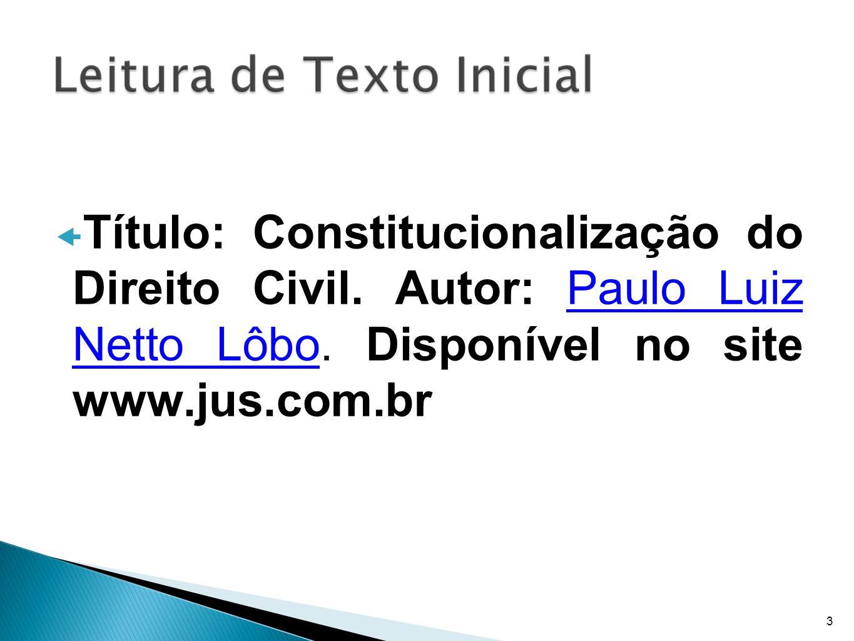 Título: Constitucionalização do Direito Civil. Autor: Paulo Luiz Netto Lôbo. Disponível no site www.jus.com.brPaulo Luiz Netto Lôbo 3