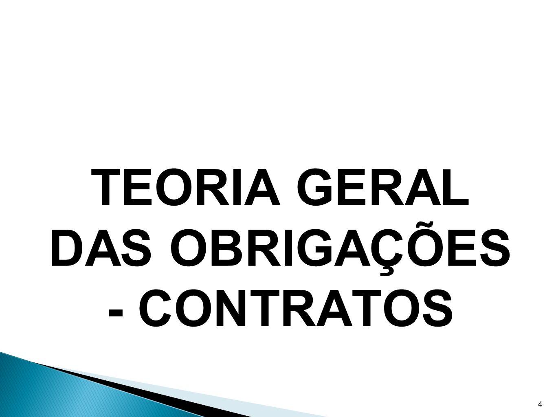 TEORIA GERAL DAS OBRIGAÇÕES - CONTRATOS 4