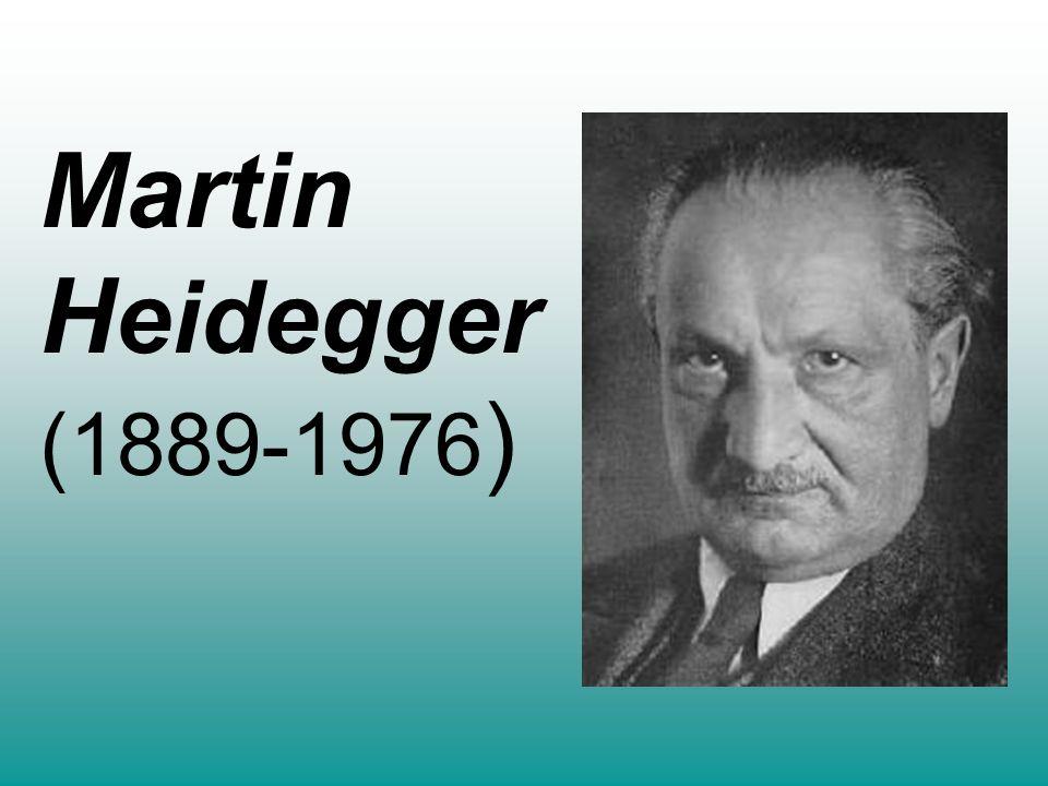 Martin H eidegger (1889-1976 )