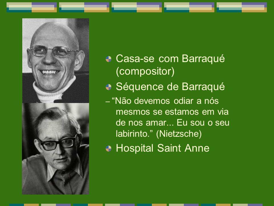 Casa-se com Barraqué (compositor) Séquence de Barraqué – Não devemos odiar a nós mesmos se estamos em via de nos amar... Eu sou o seu labirinto. (Niet