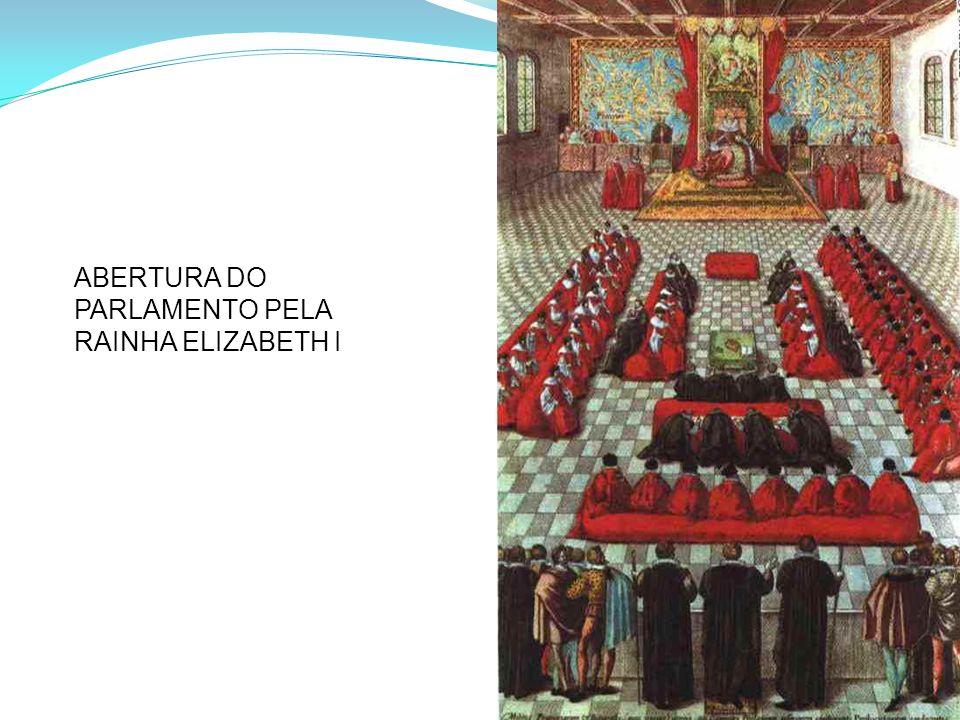 ABERTURA DO PARLAMENTO PELA RAINHA ELIZABETH I