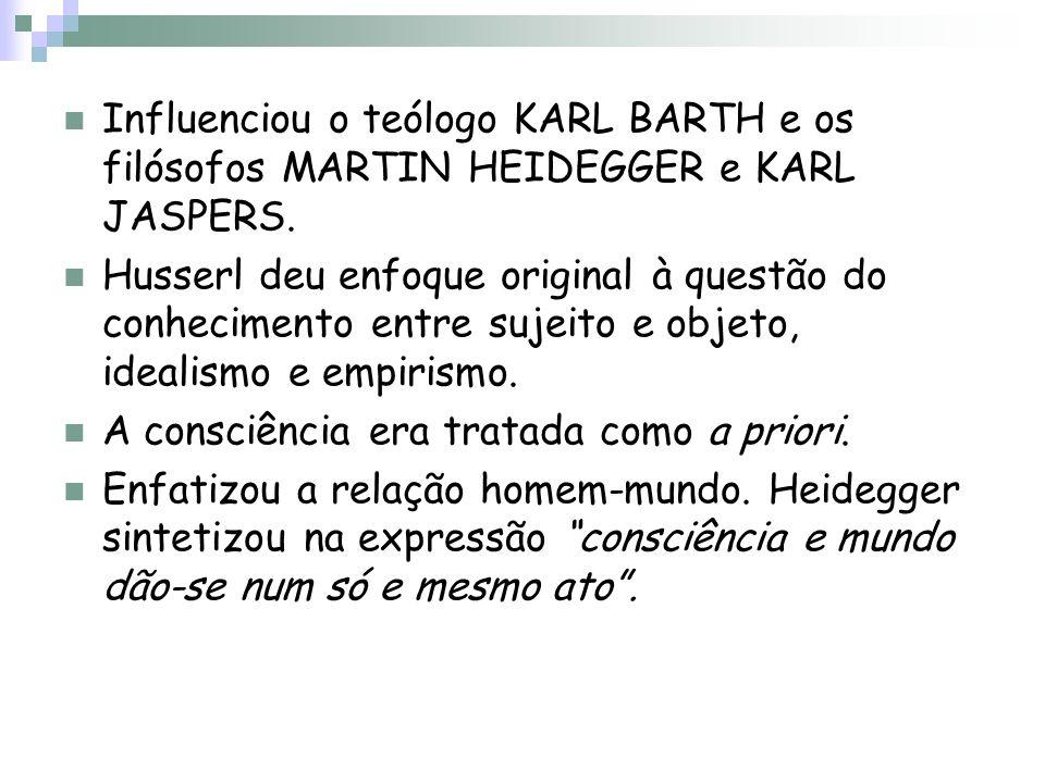 Influenciou o teólogo KARL BARTH e os filósofos MARTIN HEIDEGGER e KARL JASPERS. Husserl deu enfoque original à questão do conhecimento entre sujeito