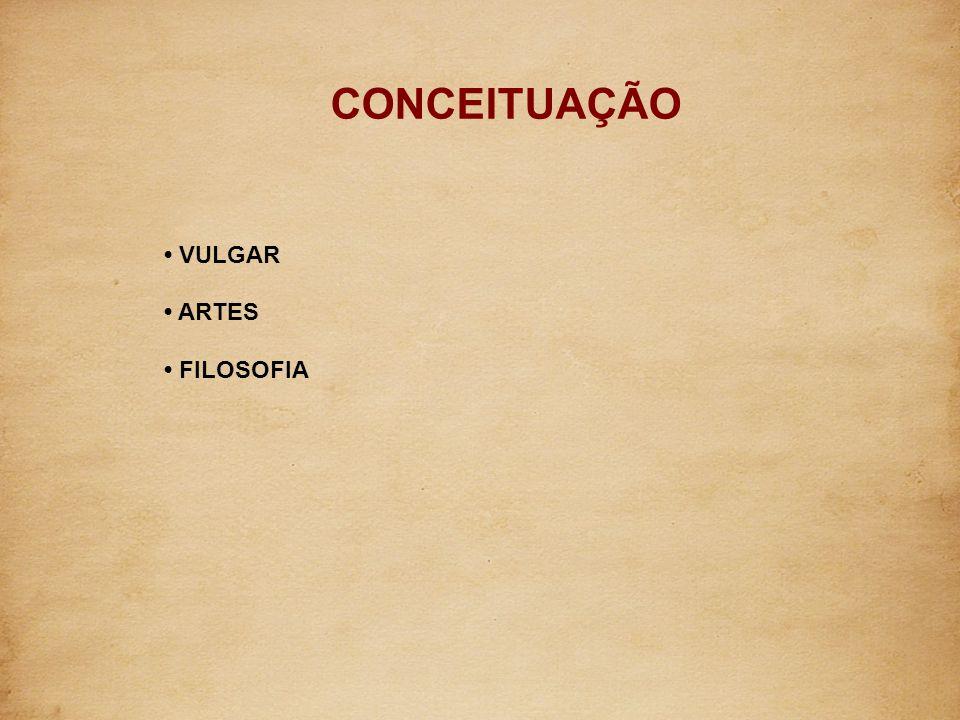 VULGAR ARTES FILOSOFIA CONCEITUAÇÃO